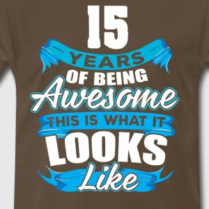 15 Years Of Being Awesome Looks Like - Men's Premium T-Shirt
