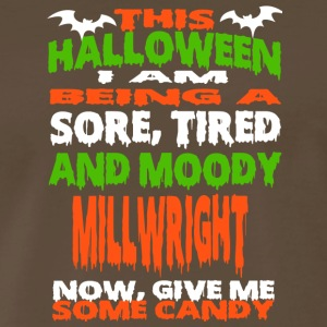 Millwright - HALLOWEEN SORE, TIRED & MOODY FUNNY S - Men's Premium T-Shirt