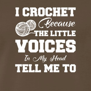 Crocheting Because Little Voice Tell Me - Men's Premium T-Shirt
