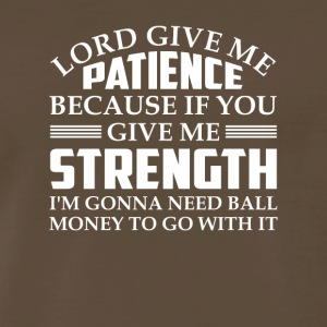 Christian Lord Give Me Patience Shirt - Men's Premium T-Shirt