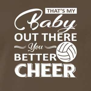 Volleyball Parent Baby Out Better Cheer - Men's Premium T-Shirt