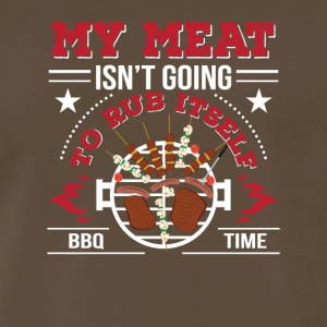 Meat Isnt Going To Rub Itself BBQ Love - Men's Premium T-Shirt