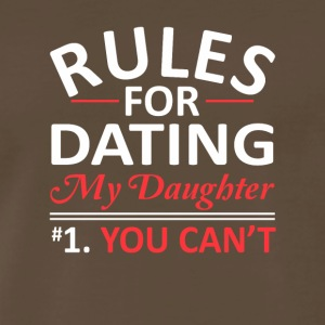 Rules Dating Daughter You Cant Dads Rule - T-shirt premium pour hommes