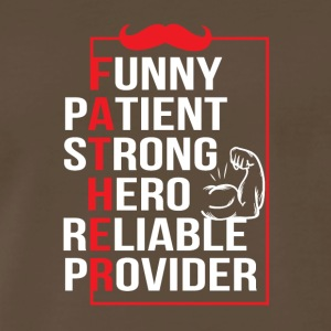 Father Patient Strong Hero Reliable Provide - Men's Premium T-Shirt