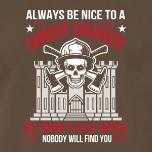 Always Nice Combat Engineer Nobody Find You - Men's Premium T-Shirt