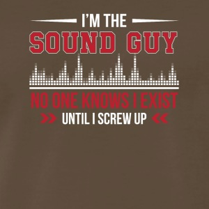 Im Sound Guy No One Knows Until I Screw Up - Men's Premium T-Shirt