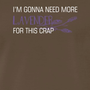 Gonna Need More Lavender Essential Oils - Men's Premium T-Shirt