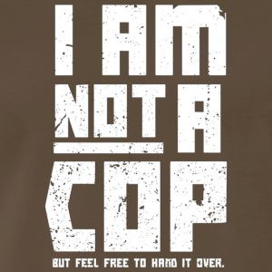 Mens I am not a cop funny T shirt - Men's Premium T-Shirt