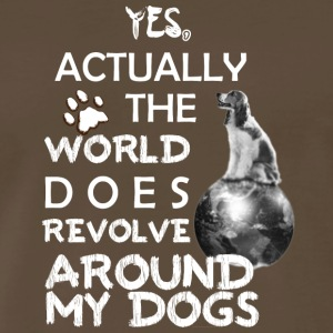 YES Actually the world does revolve around my DOG - Men's Premium T-Shirt
