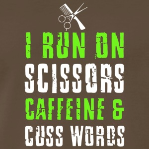 I Run On Scissors Caffeine And Cuss Words T Shirt - Men's Premium T-Shirt