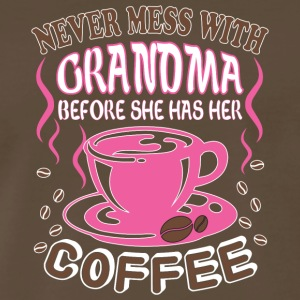 Never Mess With Grandma She Has Her Coffee T Shirt - Men's Premium T-Shirt