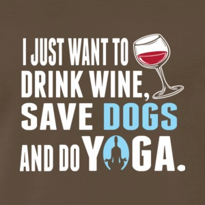 Drink Wine Save Dogs And Do Yoga T Shirt - Men's Premium T-Shirt
