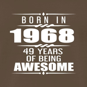 Born in 1968 49 Years of Being Awesome - Men's Premium T-Shirt