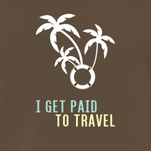 I GET PAID TO TRAVEL - Men's Premium T-Shirt