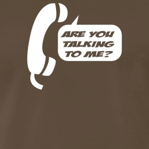 Are You Talking To Me - Men's Premium T-Shirt