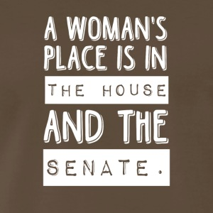 A woman s place is in the house and the senate - Men's Premium T-Shirt
