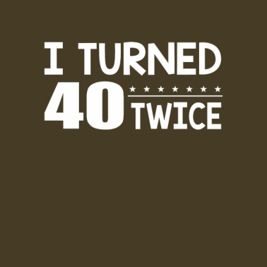 I Turned 40 Twice Funny 80th Birthday Gift Presen By AndyQ