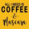 All I Need is Coffee and Mascara Design - Men's Premium T-Shirt