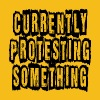 Currently Protesting Something - Men's Premium T-Shirt
