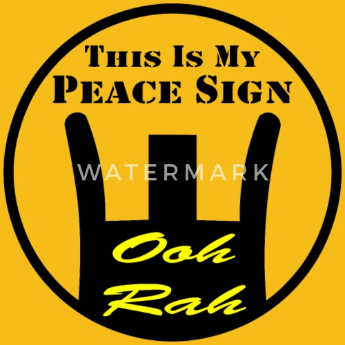 This Is My Peace Sign Ooh Rah By Whitetigerllc Spreadshirt