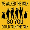 We Walked The Walk So You Could Talk The Talk  - Men's Premium T-Shirt
