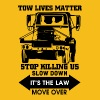 Tow Lives Matter Slow Down Move Over T Shirt - Men's Premium T-Shirt