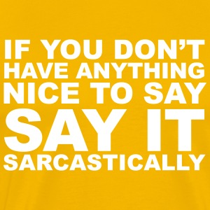 Say It Sarcastically - Men's Premium T-Shirt