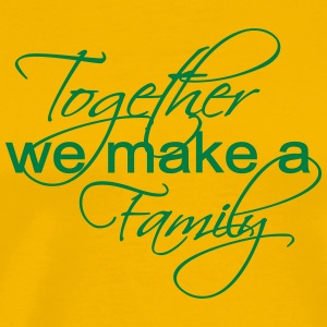 Together We Make A Family - Men's Premium T-Shirt