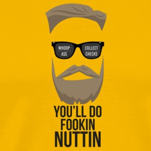 You´ll do fookin nuttin - Men's Premium T-Shirt
