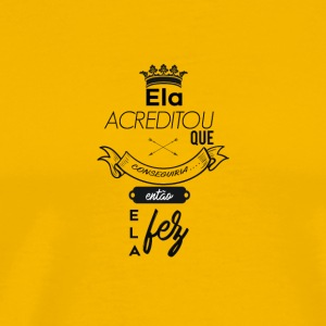 Ela acreditou.. - Men's Premium T-Shirt