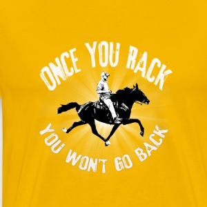 Once you Rack you won't go back - Men's Premium T-Shirt
