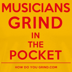 This Is How I Grind - Musicians Grind Red - Men's Premium T-Shirt