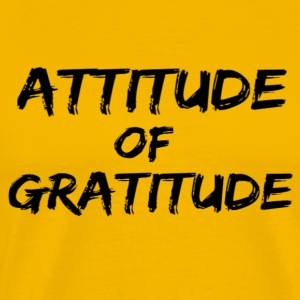 Attitude of Gratitude - Men's Premium T-Shirt