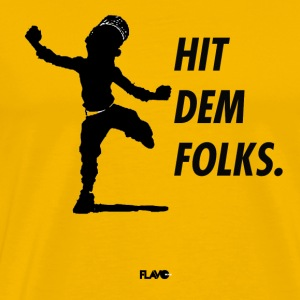 Hit dem folks - Men's Premium T-Shirt
