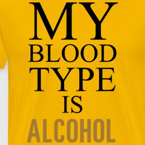 My Blood Type is Alcohol Funny T shirt - Men's Premium T-Shirt