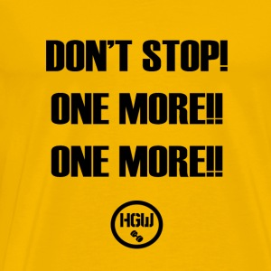 DONT STOP ONE MORE - Motivation - Men's Premium T-Shirt