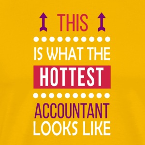 Accountant Job Shirt/Hoodie/Tank Gift-Hottest Look - Men's Premium T-Shirt