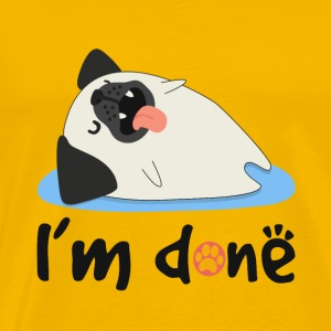 I'm Done Nope Not Today Pug Funny Animal Shirt - Men's Premium T-Shirt