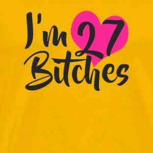 I m 27 Bitches - Men's Premium T-Shirt