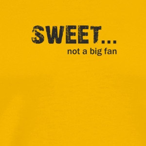 Sweet not a Big fan - Men's Premium T-Shirt