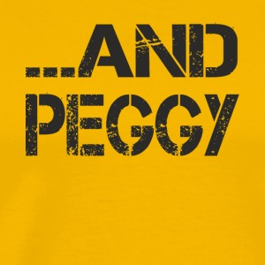 And Peggy - Men's Premium T-Shirt