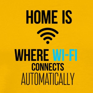Home is like Wi-Fi - Men's Premium T-Shirt