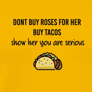 Roses for her or tacos - Men's Premium T-Shirt