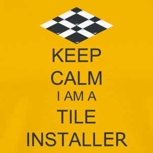 Keep Calm, I'm the Tile installer - Men's Premium T-Shirt