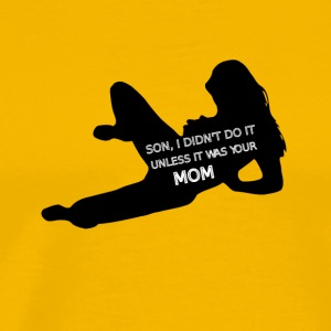 Did your mom - Men's Premium T-Shirt