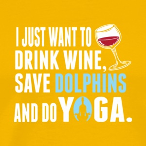 Drink Wine Save Dolphins And Do Yoga T Shirt - Men's Premium T-Shirt