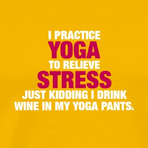 I Practice Yoga And Drink Wine T Shirt - Men's Premium T-Shirt