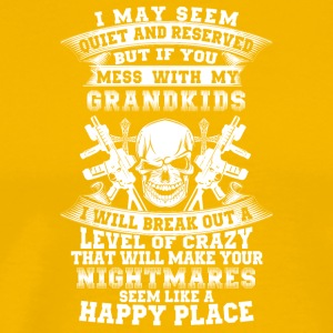If you mess with my grandkids I will break out - Men's Premium T-Shirt