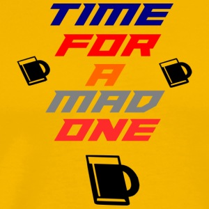time for mad one - Men's Premium T-Shirt