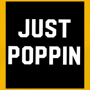Just poppin - Men's Premium T-Shirt